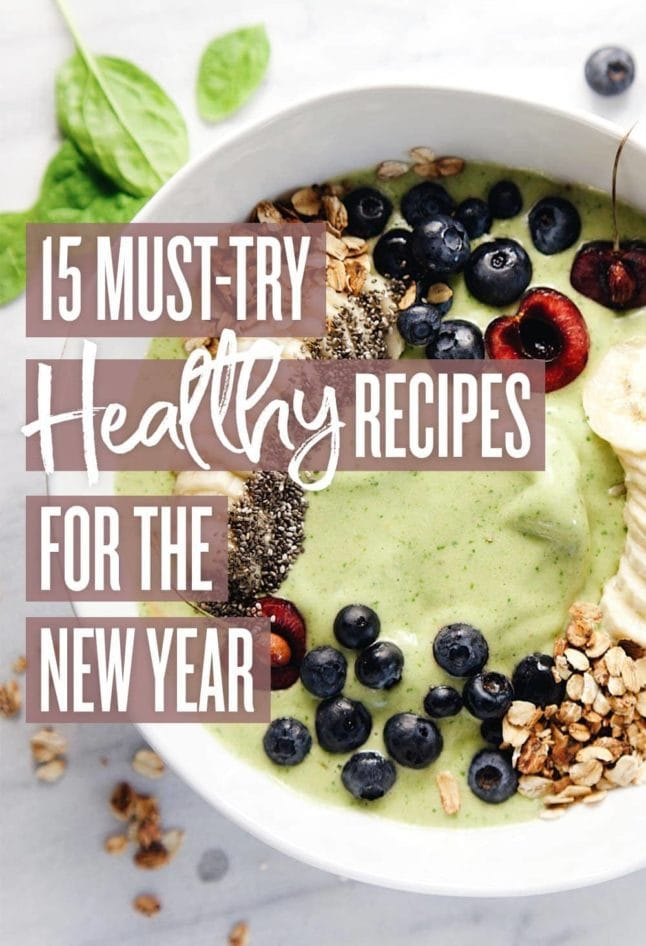 15 Must-Try Healthy Recipes for the New Year | A Simple Palate