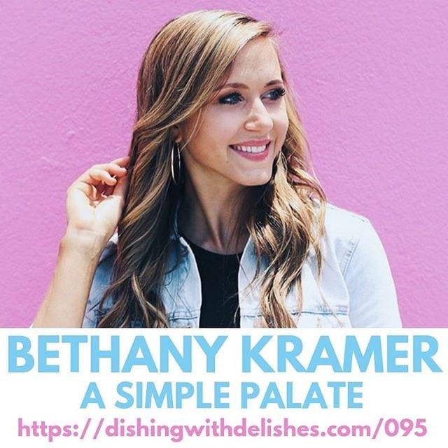 Bethany Kramer - Dishing with Delishes Podcast