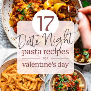 17 Date Night Pasta Recipes For Valentines Day